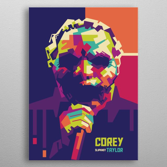 Corey Todd Taylor is an American musician, singer and songwriter who is best known as the lead vocalist and lyricist of the bands Slipknot . metal poster