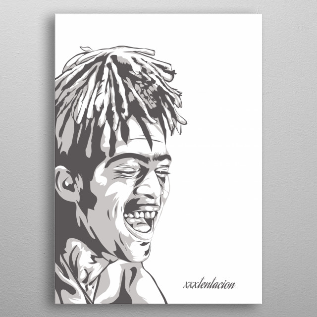 Jahseh Dwayne Ricardo Onfroy,known professionally as XXXTentacion. is an American rapper, singer and song writer. metal poster