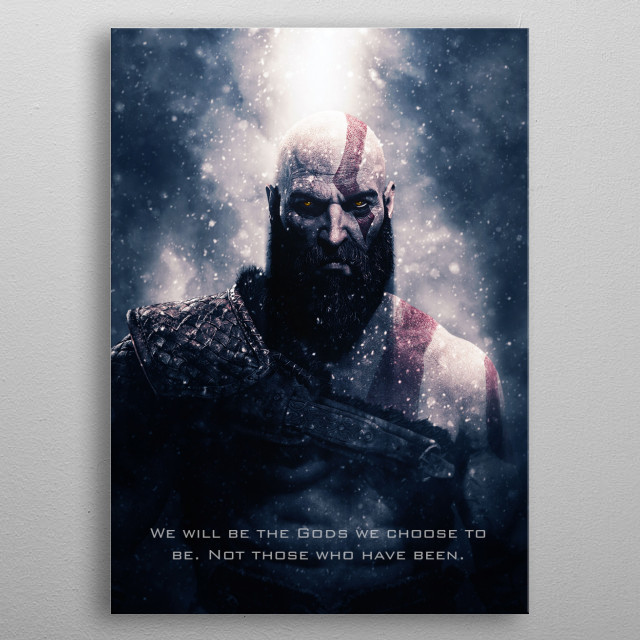 God we chose to be is a God of War inspired artwork with a one of the famous tagline of Kratos metal poster