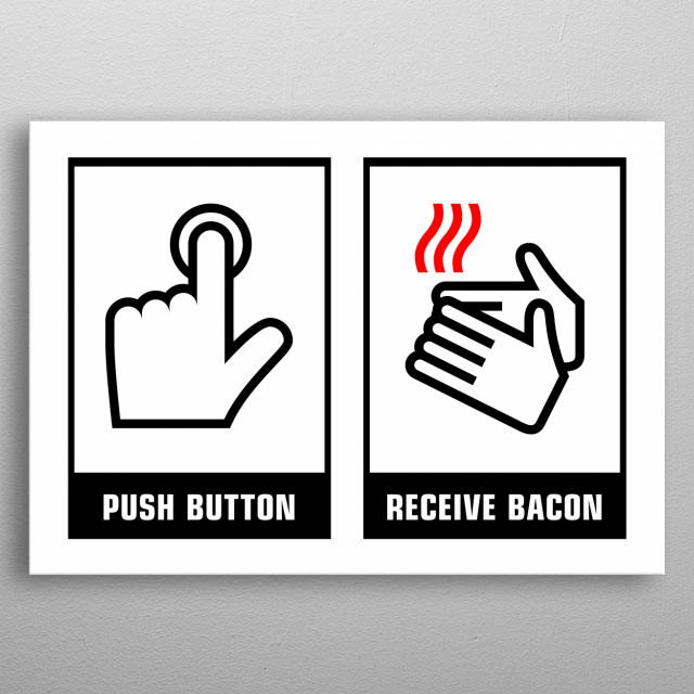 Public restroom hand dryer instructions are commonly mistaking the hot air icon for bacon. metal poster