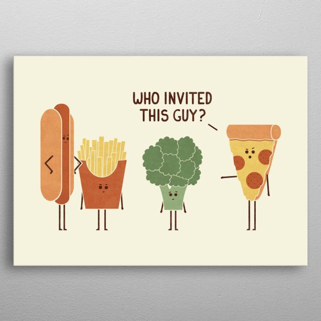 Who invited broccoli? metal poster