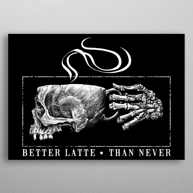 Dude, who doesn't love coffee? metal poster