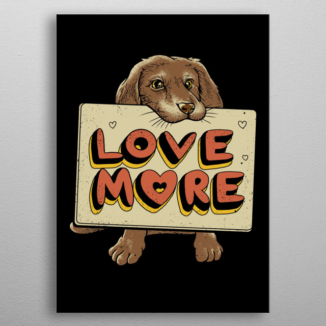 Man's best friend has a reminder to us all. metal poster