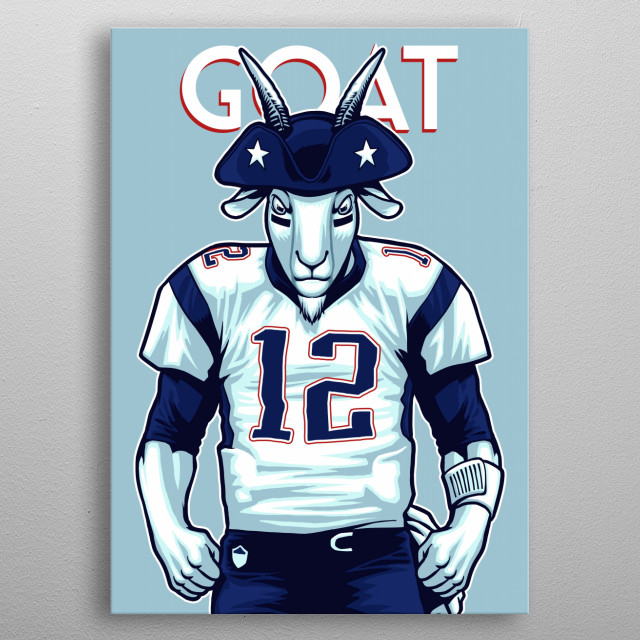 Tom Brady the Goat metal poster