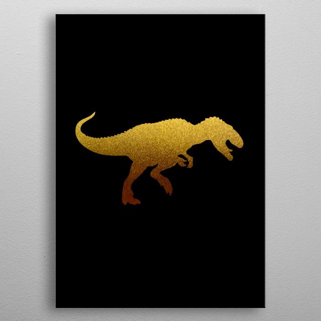 for dinosaur lovers. metal poster