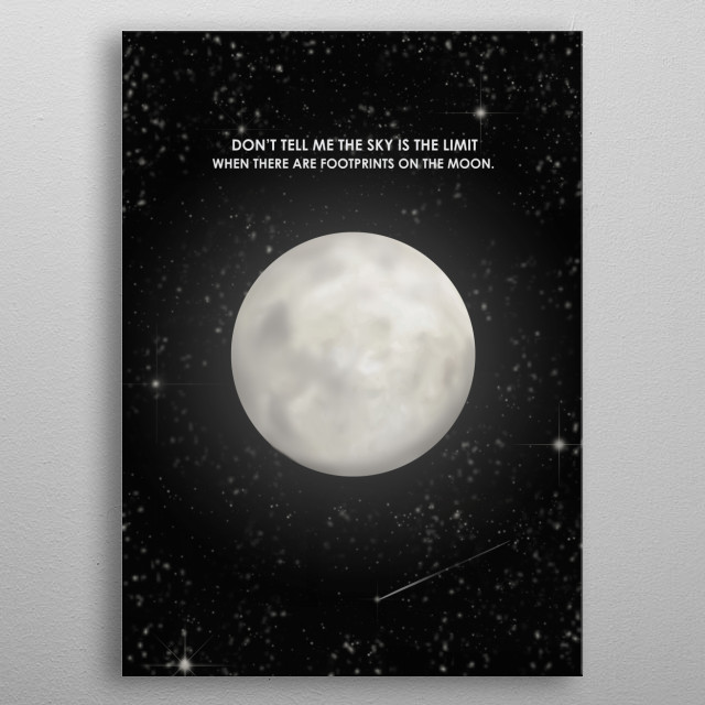 Don't tell me sky is the limit if there are footprints on the moon. This wall art canva for real entrepreneurs is perfect for hustlers metal poster