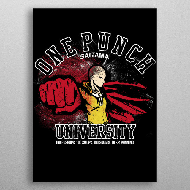 Join the one punch univeristy with the mightly Saitama Sensei! metal poster