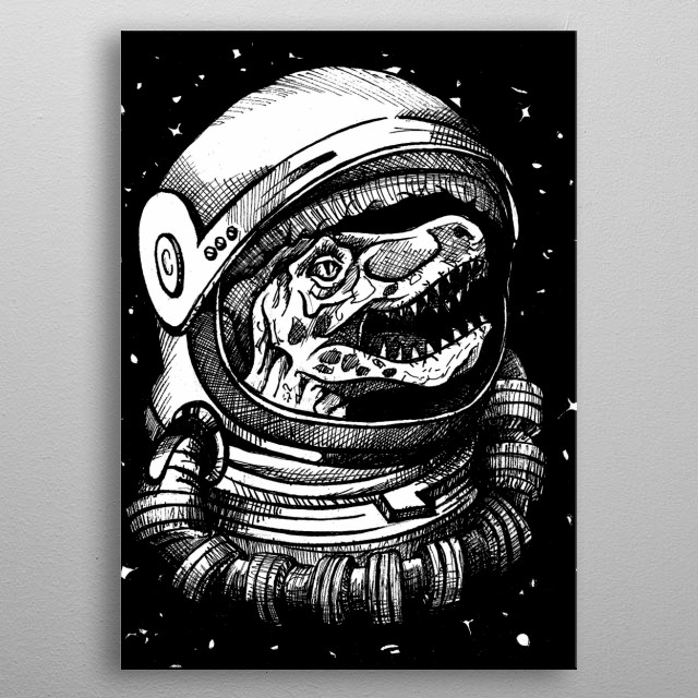 original art created from a mix of dinosaurs and astronauts, with the technique of a truss, a traditional sketch and digital retouched. metal poster