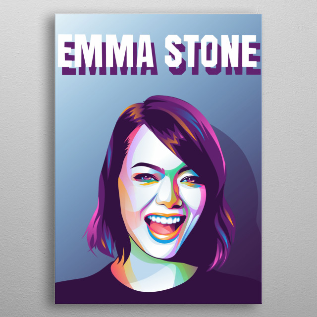"Emily Jean ""Emma"" Stone is an American actress and singer. Through the appearance of Superbad, The Rocker and The House Bunny. metal poster"