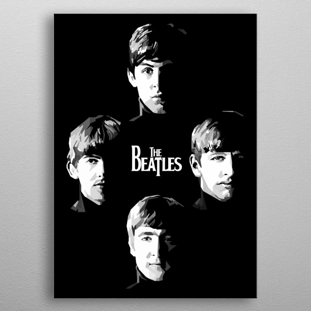 The Beatles were an English rock band formed in Liverpool in 1960. With members John Lennon Paul McCartney George Harrison and Ringo Starr metal poster