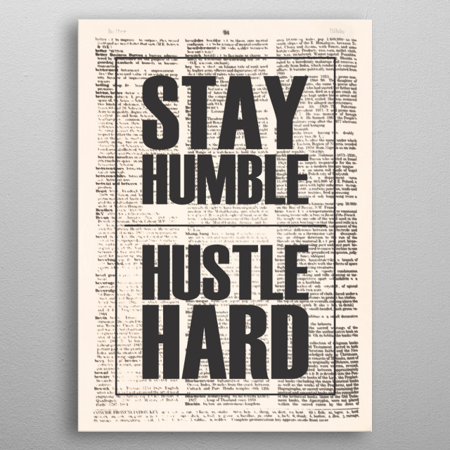 This Displate is perfect for real entrepreneurs hustlers & CEO of sucessful startups Also self employed people who love motivational quotes metal poster