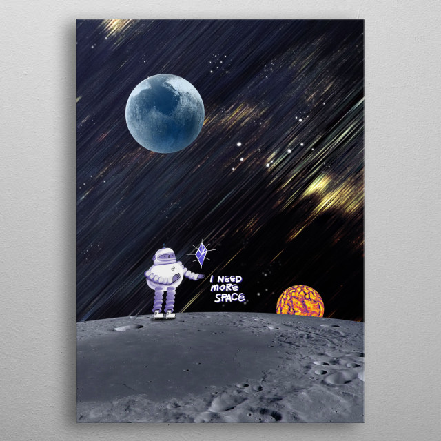 An astronaut on the surface of the moon wishing for more space. metal poster