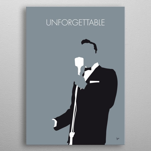 """Unforgettable"" is a popular song written by Irving Gordon and produced by Lee Gillette.   metal poster"