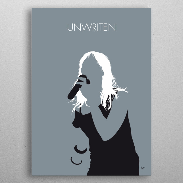 Unwritten is a song by English singer Natasha Bedingfield for her debut studio album of the same name. metal poster