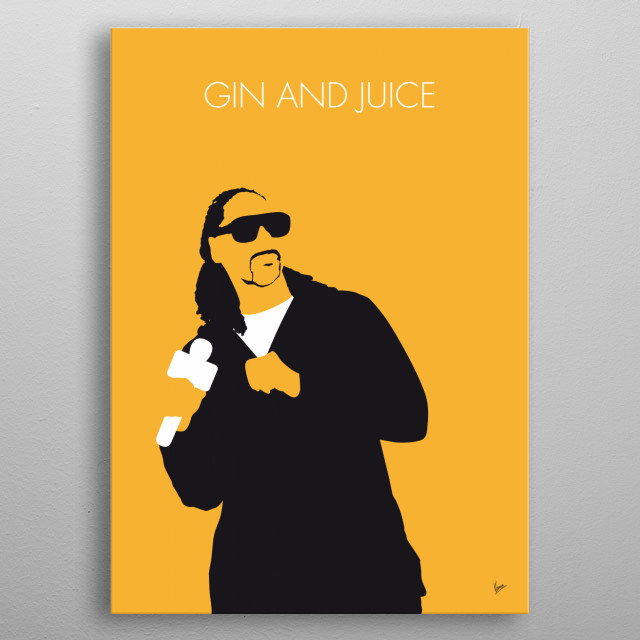"""""""Gin and Juice"""" is the second single by rapper Snoop Doggy Dogg from his debut album Doggystyle.  metal poster"""