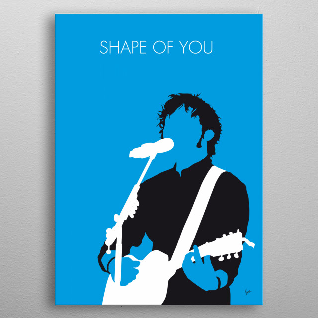 """Shape of You"" is a song by English singer-songwriter Ed Sheeran. It was released as a digital download on 6 January 2017 as one of the doub metal poster"