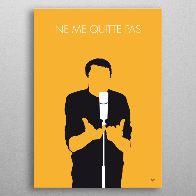 Ne me quitte pas (Don't leave me) is a 1959 song by Belgian singer-songwriter Jacques Brel.  metal poster