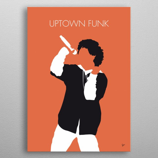 """""""Uptown Funk"""" is a song recorded by British record producer Mark Ronson featuring American singer and songwriter Bruno Mars.  metal poster"""