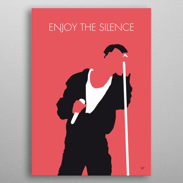 """""""Enjoy the Silence"""" is a song by the English electronic band Depeche Mode taken from their seventh studio album Violator (1990).  metal poster"""