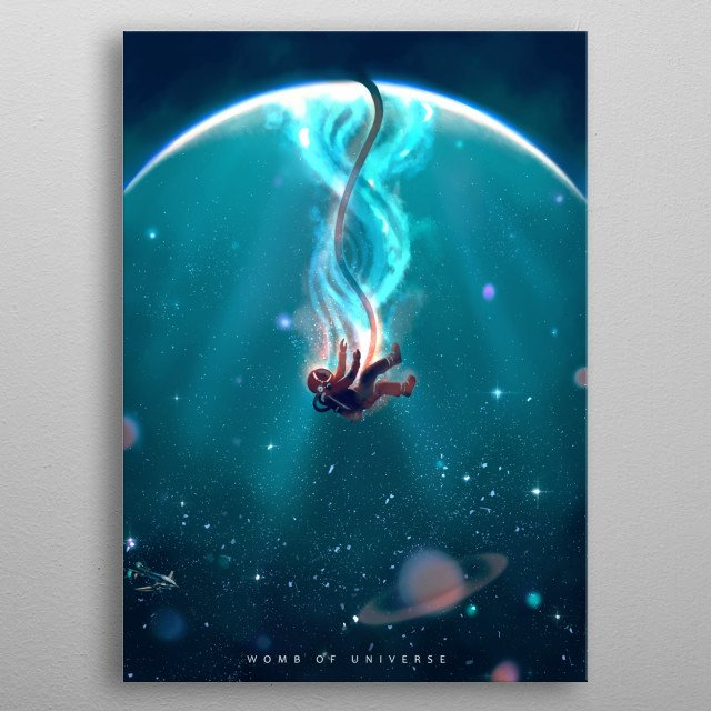 Womb of Universe The Universe is inside our self. Go to inside to reach outside. metal poster