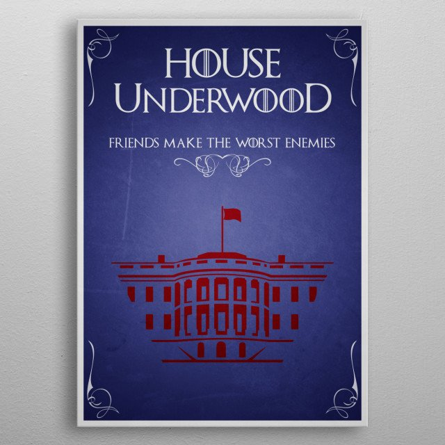 House Underwood metal poster