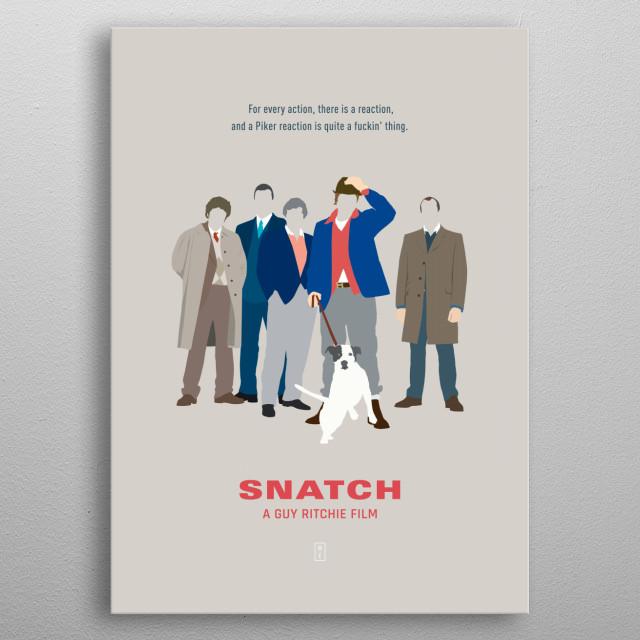 Snatch - Minimalist Movie Poster metal poster