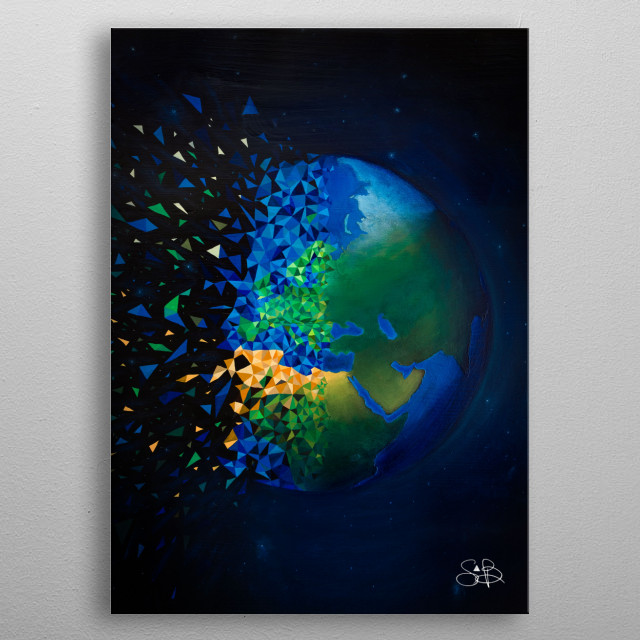 Acrylic painting on wood by Sabrina Beretta. Self-destruction of Humanity is represented by a Earth that breaks down into geometric shapes. metal poster