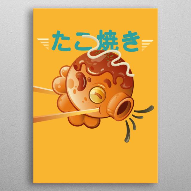 Inspired by Japanese food ( Takoyaki ). metal poster