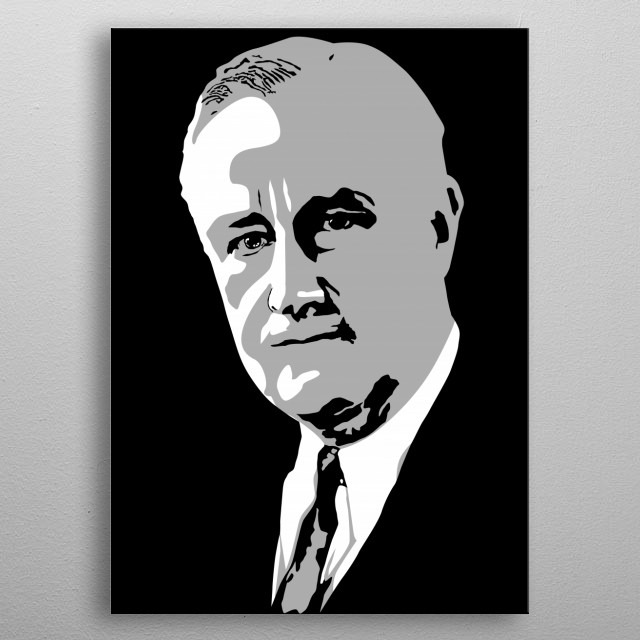 President silhouette / Franklin Delano Roosevelt in colors white, gray and black and with white eyes metal poster