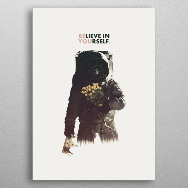 Belive In Yourself metal poster