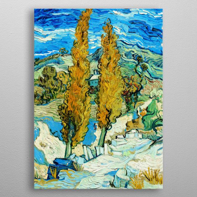 The Poplars at Saint-Rémy, 1889. Vincent van Gogh (Dutch, 1853-1890).  metal poster