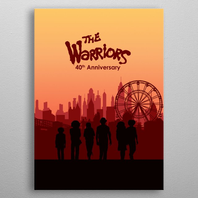 A tribute to the 40th Anniversary of The Warriors. metal poster
