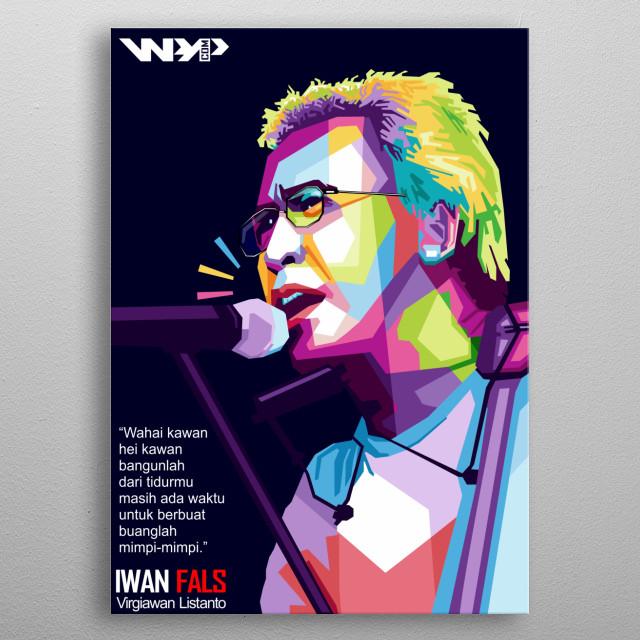 Iwan Fals In Wpap Pop Art Poster Print Metal Posters Displate