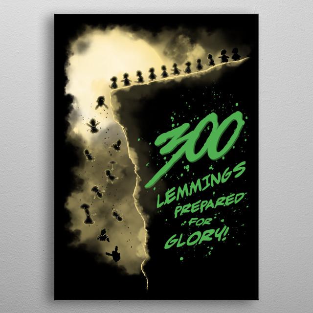 300 Lemmings prepared for glory! metal poster