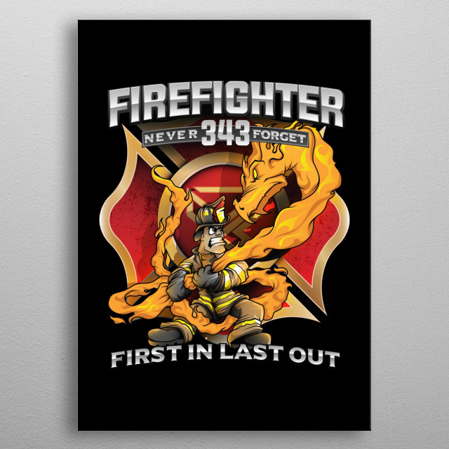 Hand drawn firefighter mascot fights against the fire dragon with qoute: Never forget, First in, Last out metal poster