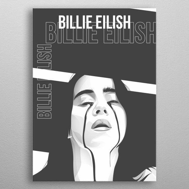 Billie Eilish Pirate Baird O'Connell (born December 18, 2001 is an American singer and songwriter metal poster