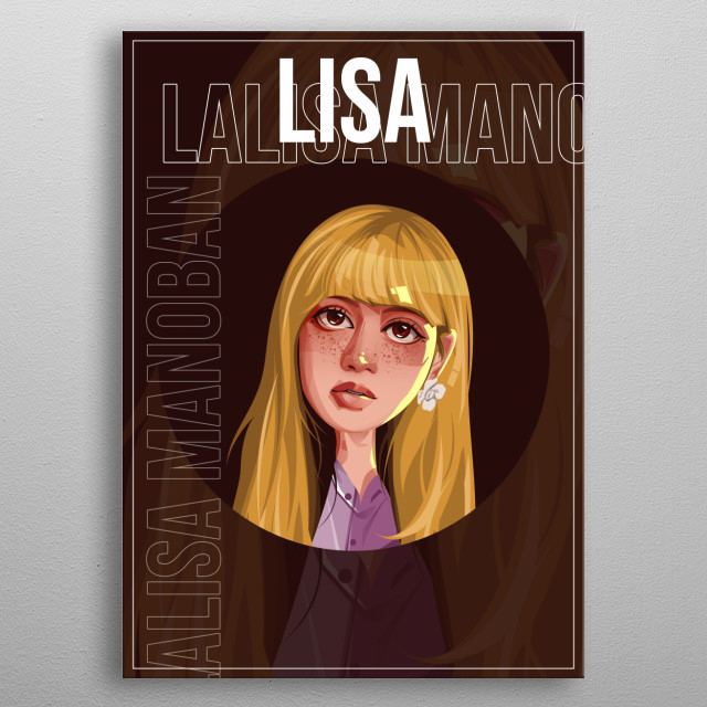 "The original Korean and English version was released in June, and the ... In Thailand, Lisa is referred to as a ""Thai princess"" . metal poster"