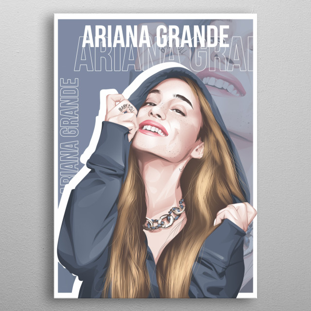 Ariana Grande-Butera is an American singer, songwriter, and actress. metal poster