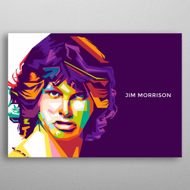 Jim Morrison was an American singer, songwriter, best remembered as the lead vocalist of the rock band the Doors. Now i make him into WPAP metal poster