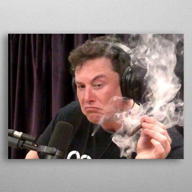 Elon musk smoking marijuana tobacco joint. metal poster