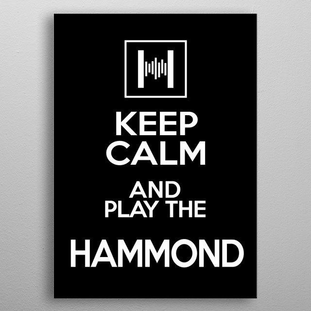Keep Kalm and Play the Hammond Organ-keyboards-Music-Rock,Blues,Jazz, metal poster