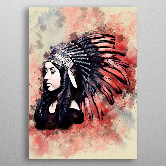 A model of beatifull Girls with costom indian or Apache  metal poster
