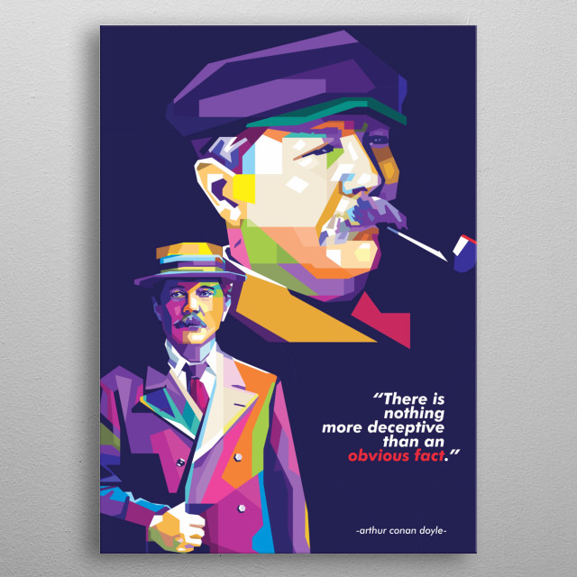 a British writer best known for his detective fiction featuring the character Sherlock Holmes. check my profile for more awesome pop art  metal poster