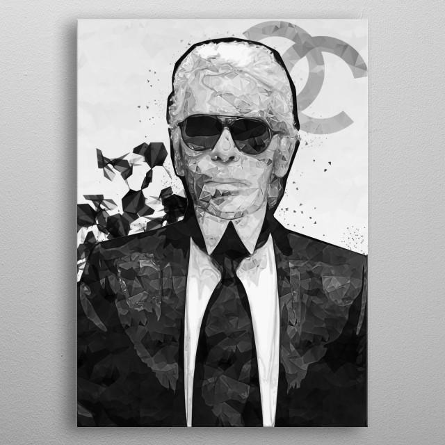 Fashion genius Karl Lagerfeld. RIP metal poster