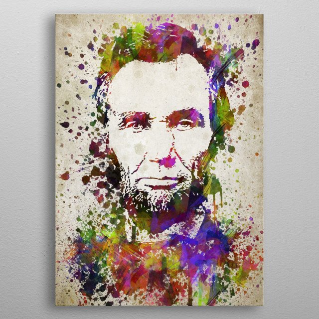 Colorful digital drawing of Abraham Lincoln, the 16th president of the United States, serving from March 1861 until his assassination.  metal poster
