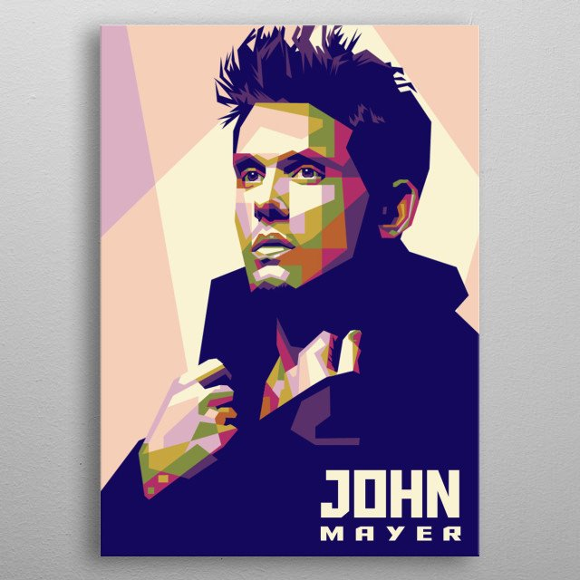 John Mayer is an American singer-songwriter, guitarist, and record producer. metal poster