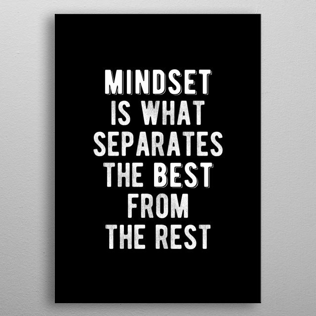 Mindset is what separates the best from the rest. Bold and inspiring motivational quote. metal poster