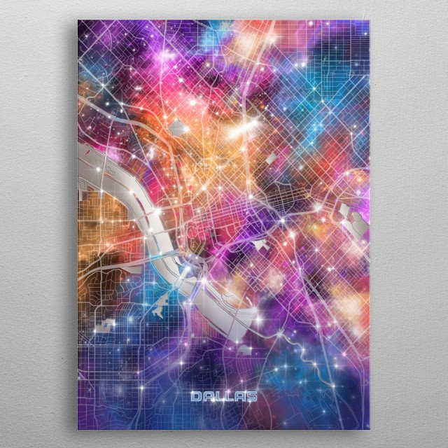 Dallas city map inspired by decorative,colorful,universe,galaxy,nebula,pop art design metal poster