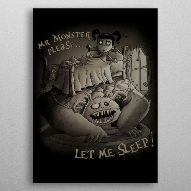 Monster can be very annoying especially if you have to go to school next day. metal poster
