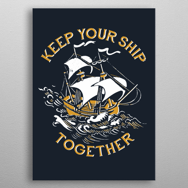 Good advice for stormy seas. metal poster